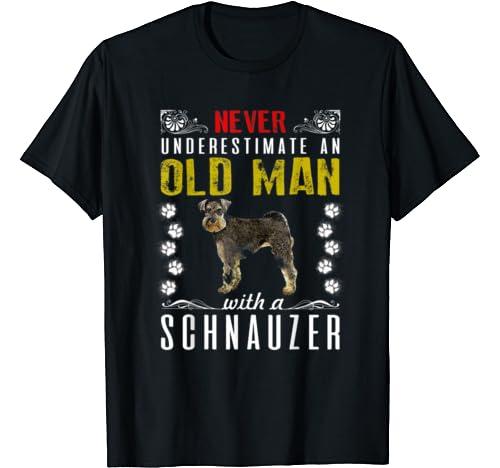 Schnauzer Never Underestimate Old Man T Shirt