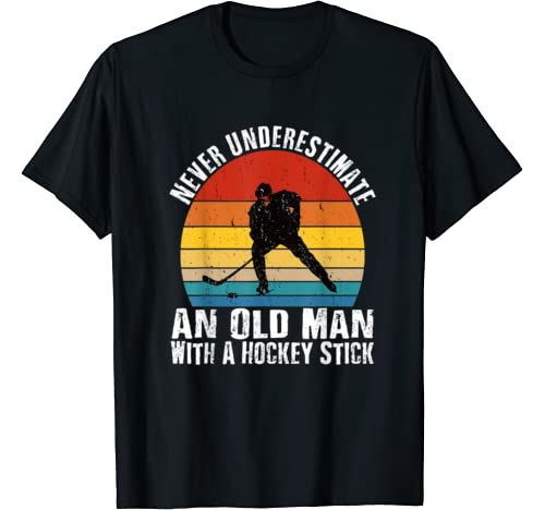 Never Underestimate An Old Man With A Hockey Stick T Shirt