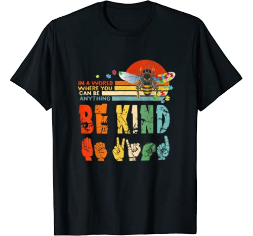 In A World Where You Can Be Anything Be Kind   Kindness T Shirt