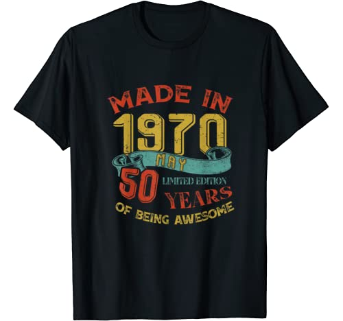 Made In 1970 May 50th Birthday 50 Years Old Being Awesome T Shirt