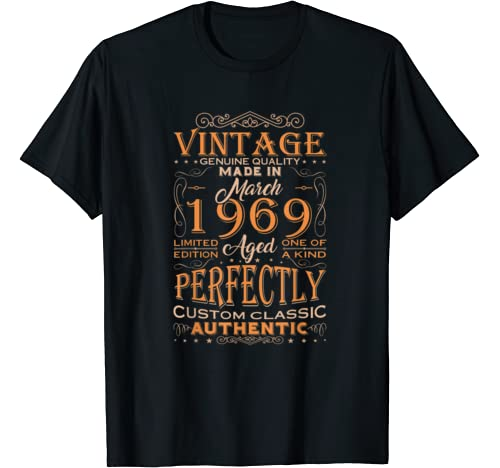 Authentic Made In March 1969 51st Birthday Gift Men Women T Shirt