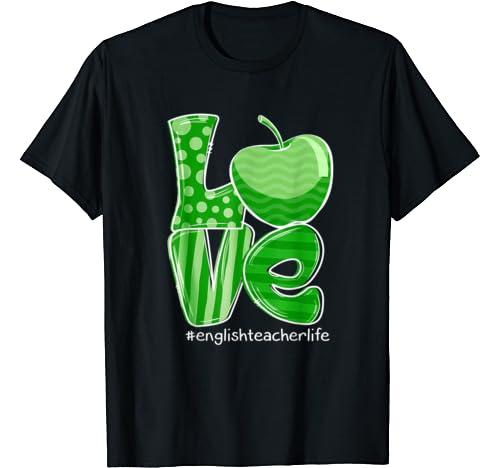 St Patrick's Day Gifts Love English Teacher Life T Shirt