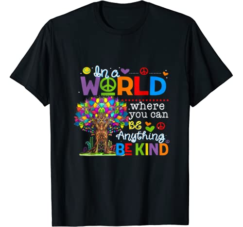 In A World Where You Can Be Anything Be Kind Teacher Gift T Shirt