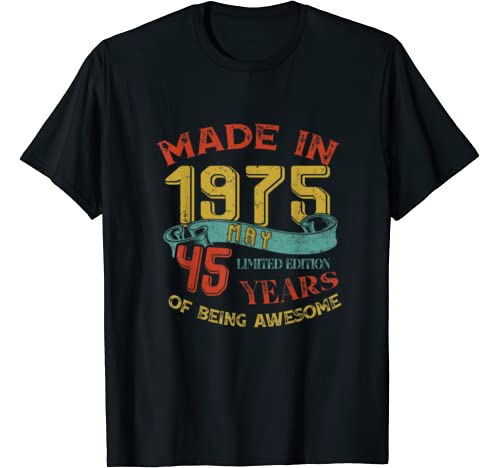 Made In 1975 May 45th Birthday 45 Years Old Being Awesome T Shirt