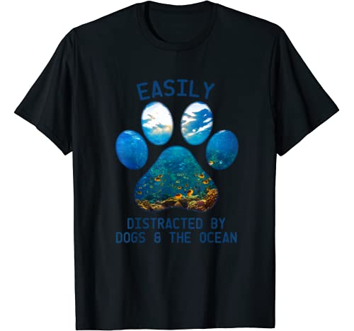 Easily Distracted By Dogs And The Ocean T Shirt