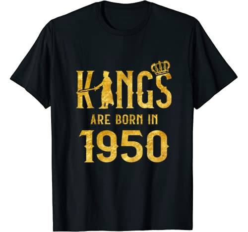Kings Are Born In 1950 70th Birthday Gift 70 Year Old T Shirt