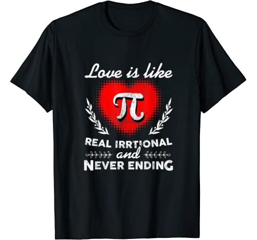 Love Irrational Maths Sweet Valentines Pi Day Shirt Gift T Shirt