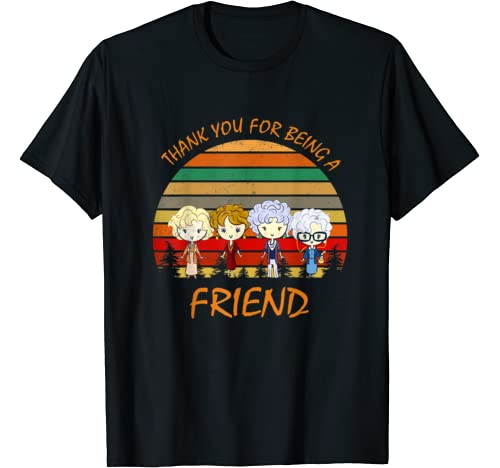 Thank You For Being A Golden Friend Girls Gift Birthday T Shirt