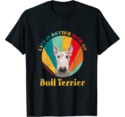 Life Is Better With My Dog Vintage Bull Terrier Dog Lover T Shirt