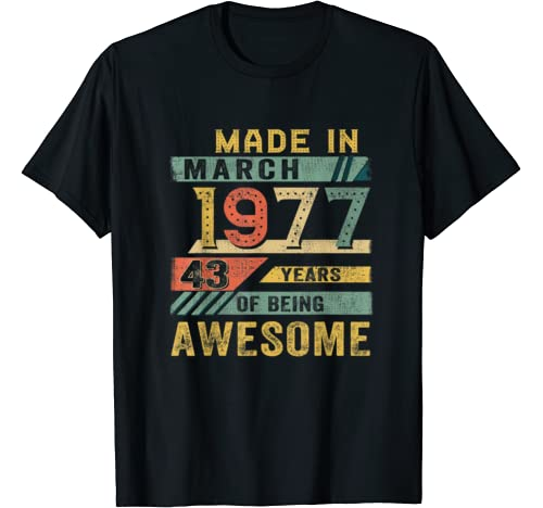 Vintage Made In 1977 Gift March 43 Years Old 43rd Birthday T Shirt