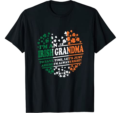 I'm An Irish Grandma To Save Some Time Tee Gift Women T Shirt