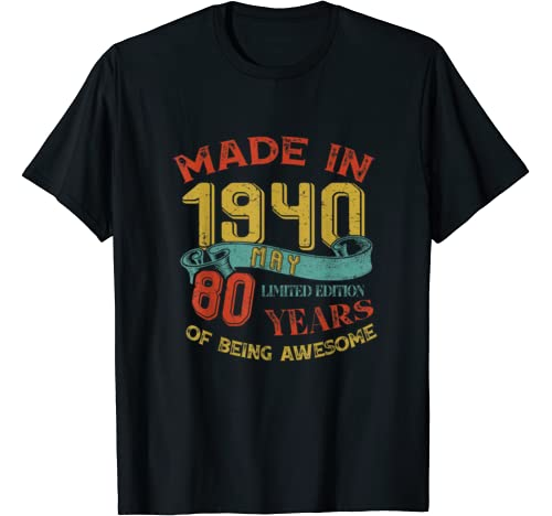 Made In 1940 May 80th Birthday 80 Years Old Being Awesome T Shirt
