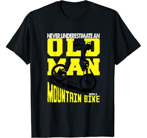 Never Underestimate An Old Man With A Mountain Bike T Shirt
