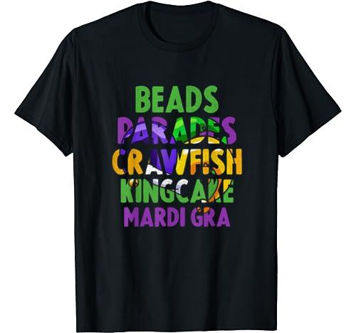 Beads, Parades, Crawfish, Kingcake, Mardi Gras New Orlean T Shirt