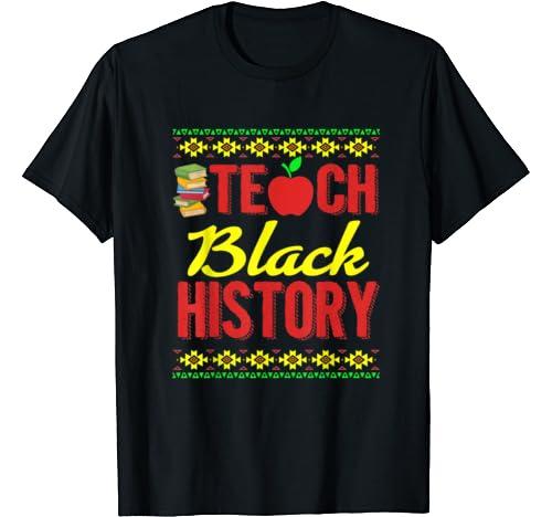 Teach Black History Shirt Teacher Black History Month T Shirt