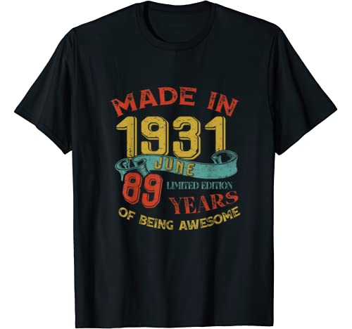 Made In 1931 June 89th Birthday 89 Years Old Being Awesome T Shirt