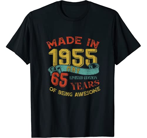 Made In 1955 May 65th Birthday 65 Years Old Being Awesome T Shirt