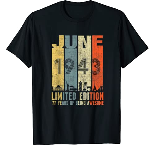 June 1943 Vintage Funny 77th Birthday Gift T Shirt