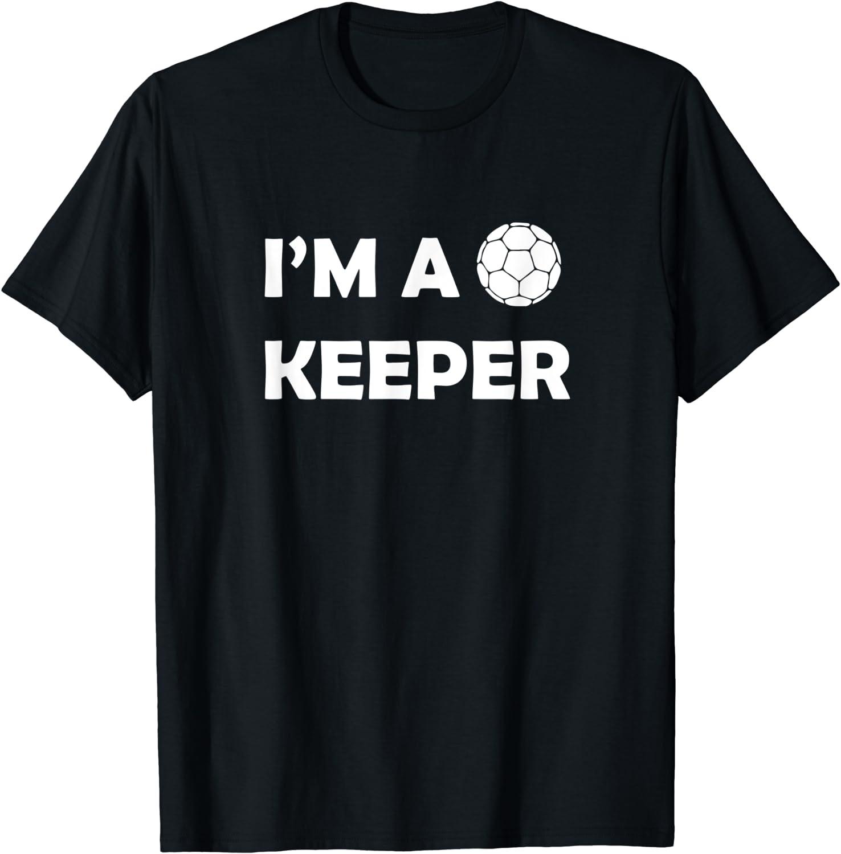 I'm A Keeper Soccer Goalkeeper T-Shirt