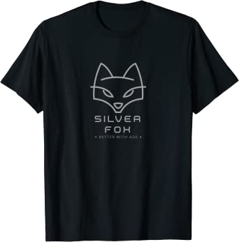 Silver Fox Better With Age T-Shirt
