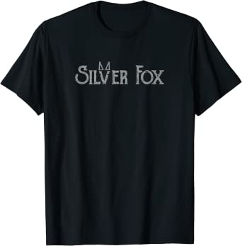 Silver Fox T shirt for Sexy Silver Foxes, Baby Boomers