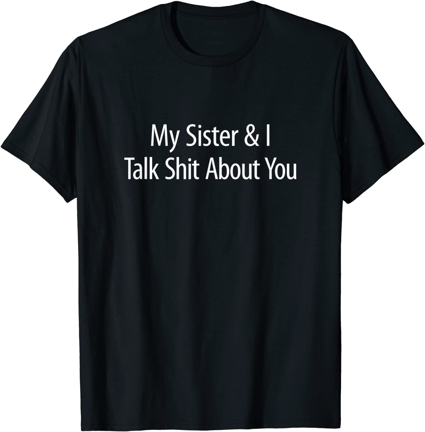 Women T-Shirt My Sister /& I Talk Shit About You Letter Print Blouse Casual Round Neck Short Sleeve Shirts Tops