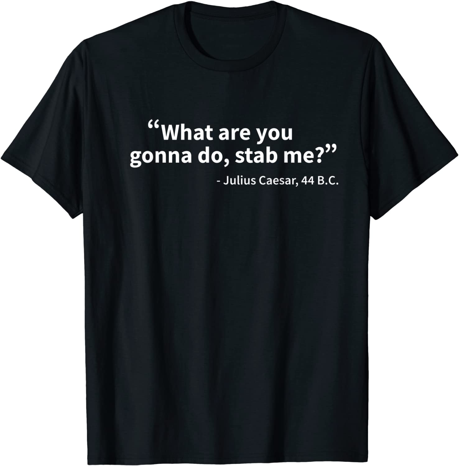 Julius Arlington Mall Caesar Cash special price What Are You Gonna Rome Funny Do T-Shirt History