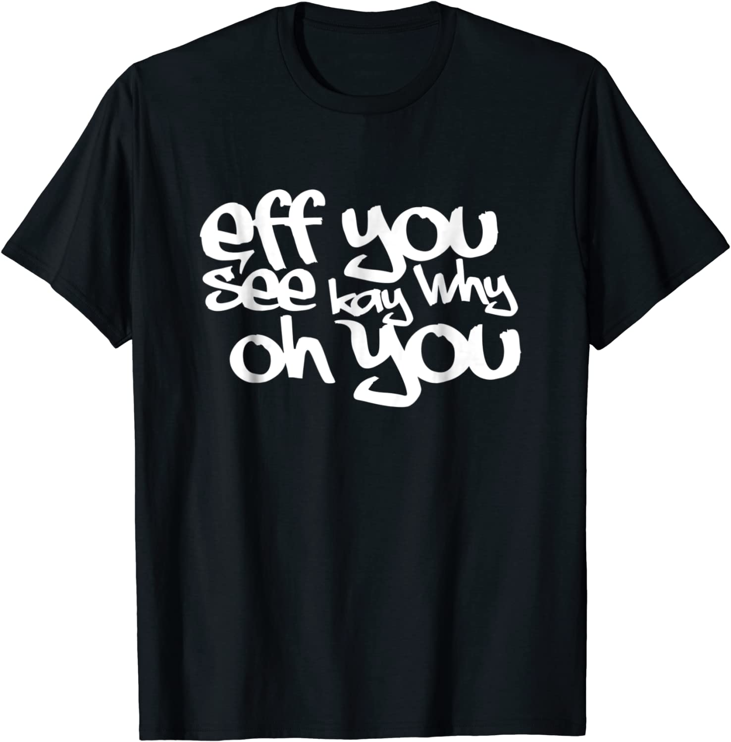 Retro Vintage Eff You See Kay Why Oh You T-shirt Funny Sloth T-shirt