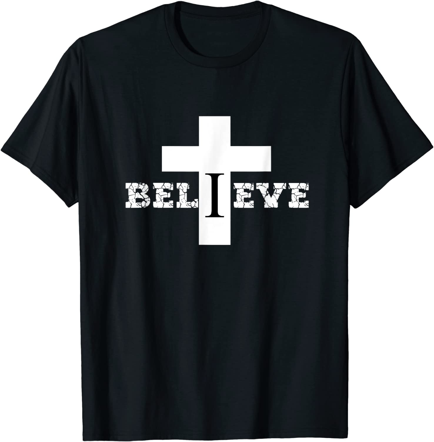 Believe Christian Saying with Cross T-Shirt