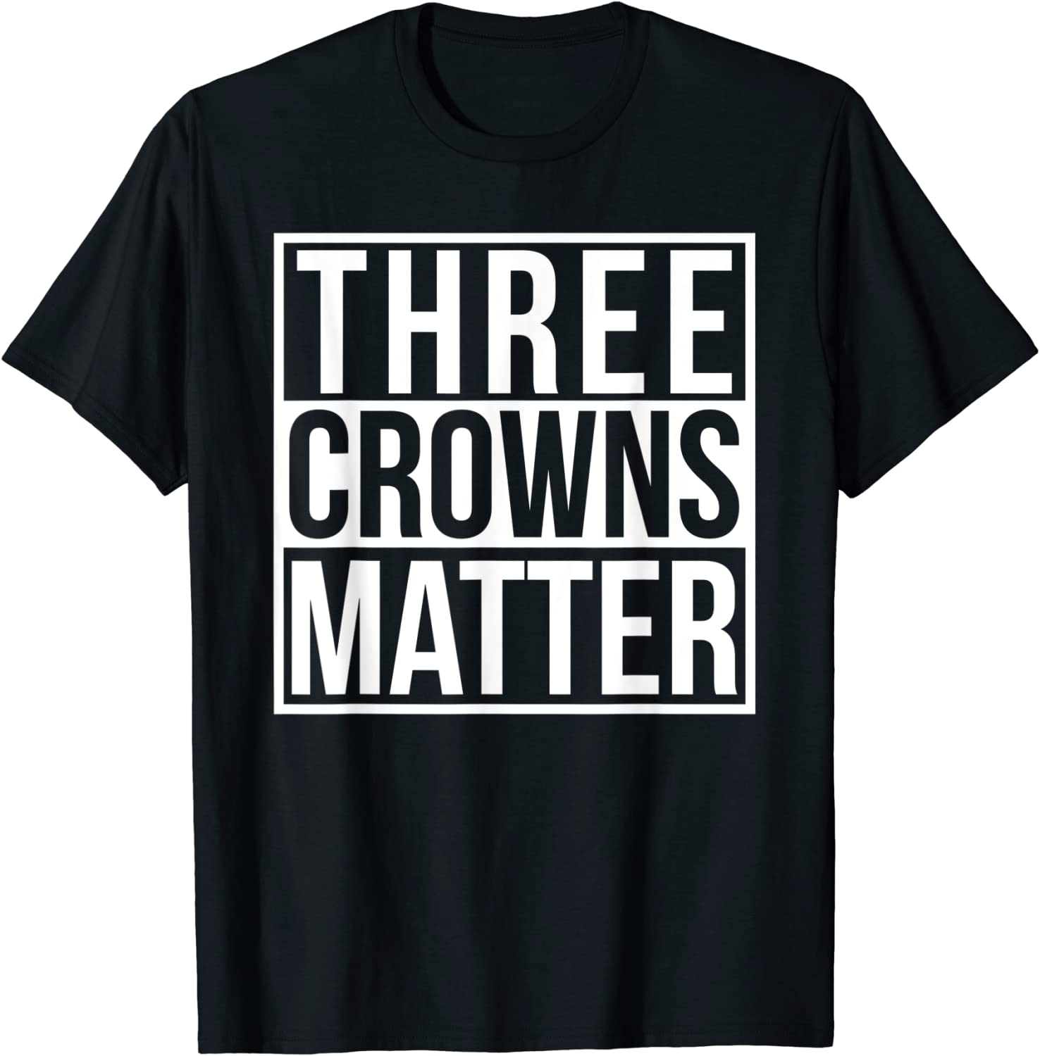 Three Crowns Matters - Clash On For Life T-Shirts
