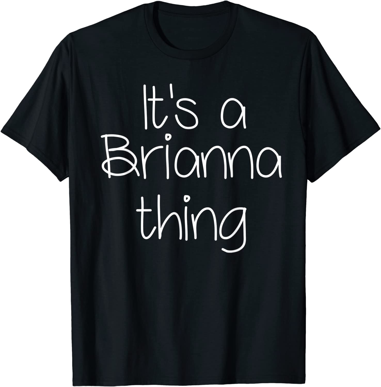 IT'S A BRIANNA THING Funny Birthday Women Name Gift Idea T-Shirt