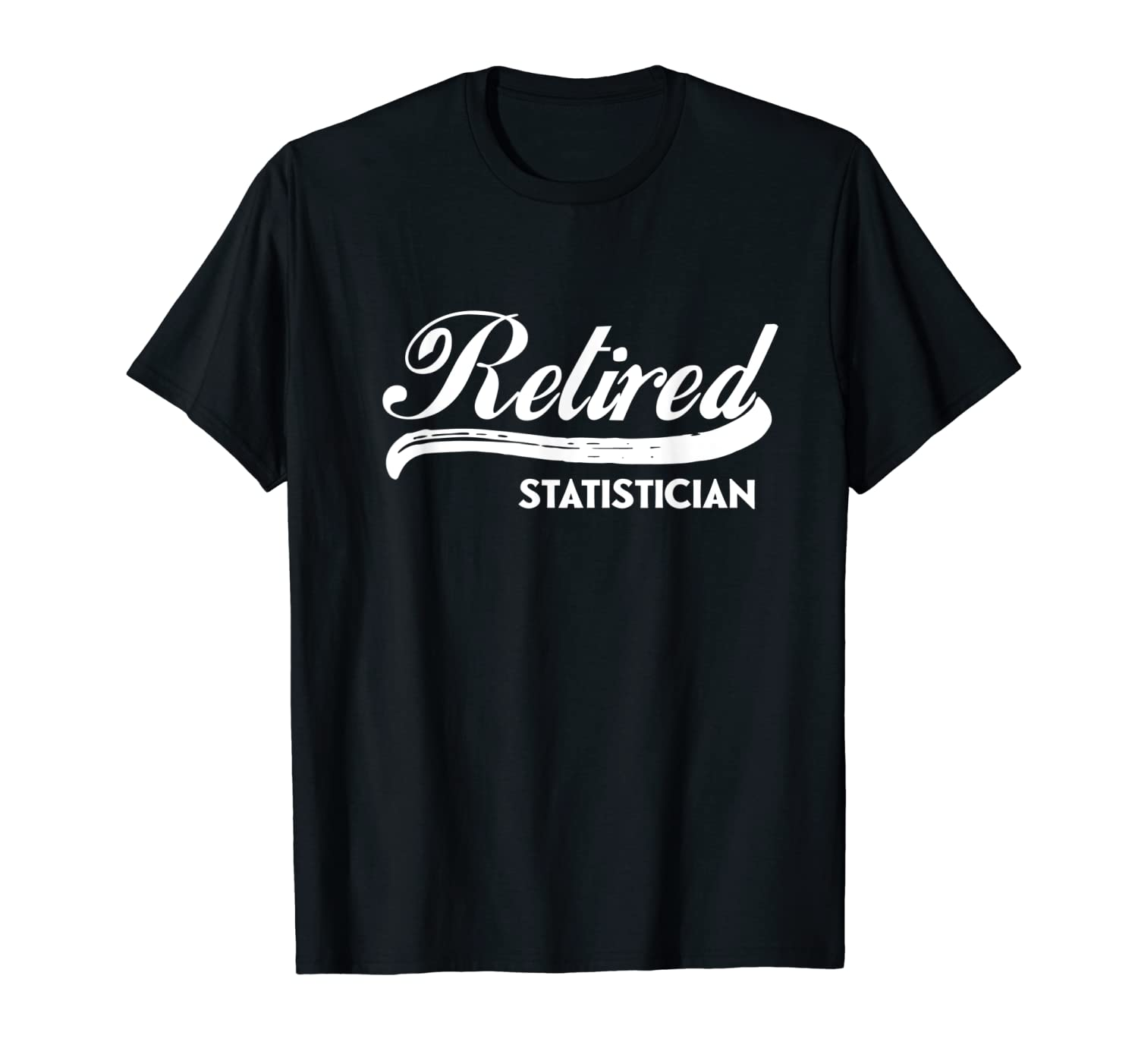 Retired Statistician Funny Retirement Party Gift Statistics T-Shirt