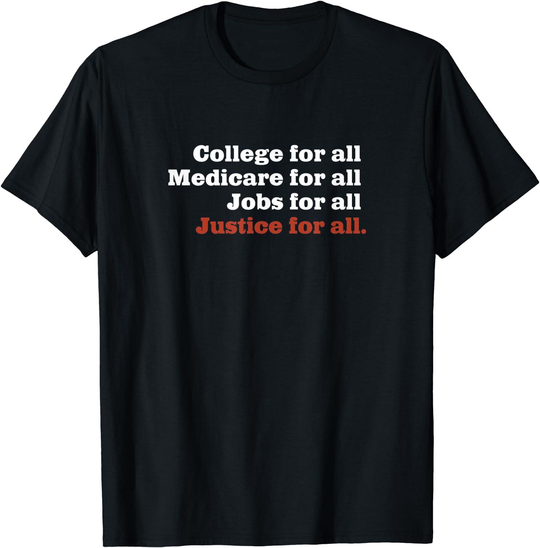 College 55% Award OFF Medicare Jobs Justice for T-S All Novelty Sanders Bernie