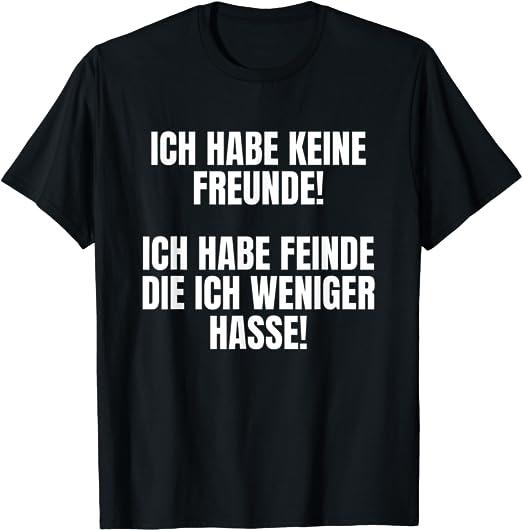 Lustiger Spruch über Freundschaft und Feindschaft T-Shirt