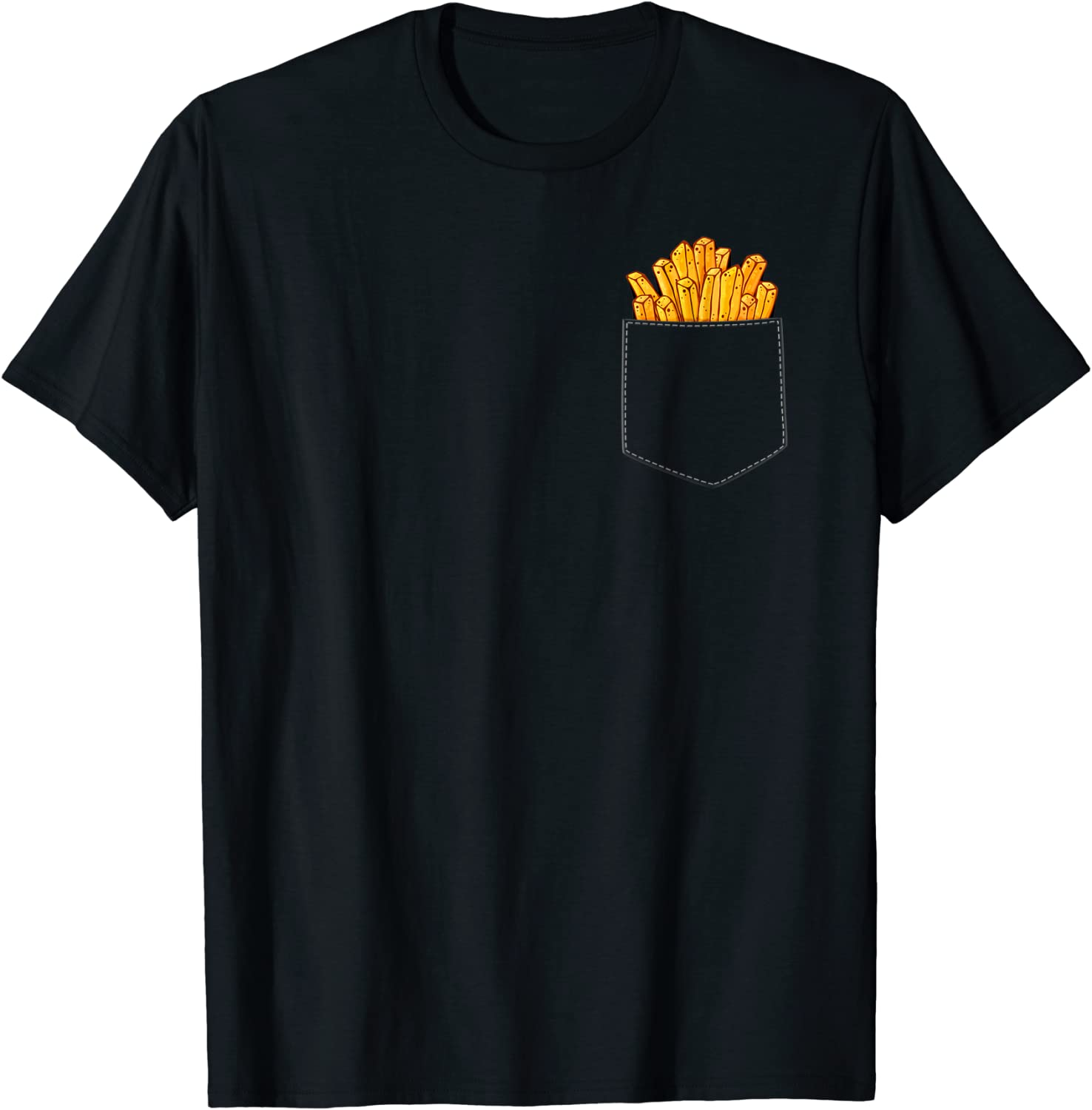 French Fries In My Pocket Funny Gift For Junk Food Fan T-Shirt