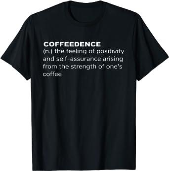 Coffee Confidence T Shirt, Funny Definition, Caffeine, Latte