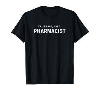Amazon.com: Trust Me I m a farmacéutico T Shirt, Pizarra ...