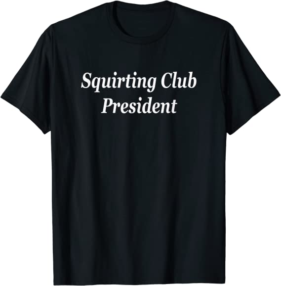 Amazon.com: Squirting Club President Hotwife Swinger Group