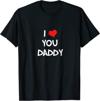 Me and Daddy Love You T-Shirt