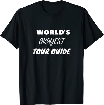 World's Okayest Tour Guide T-Shirt