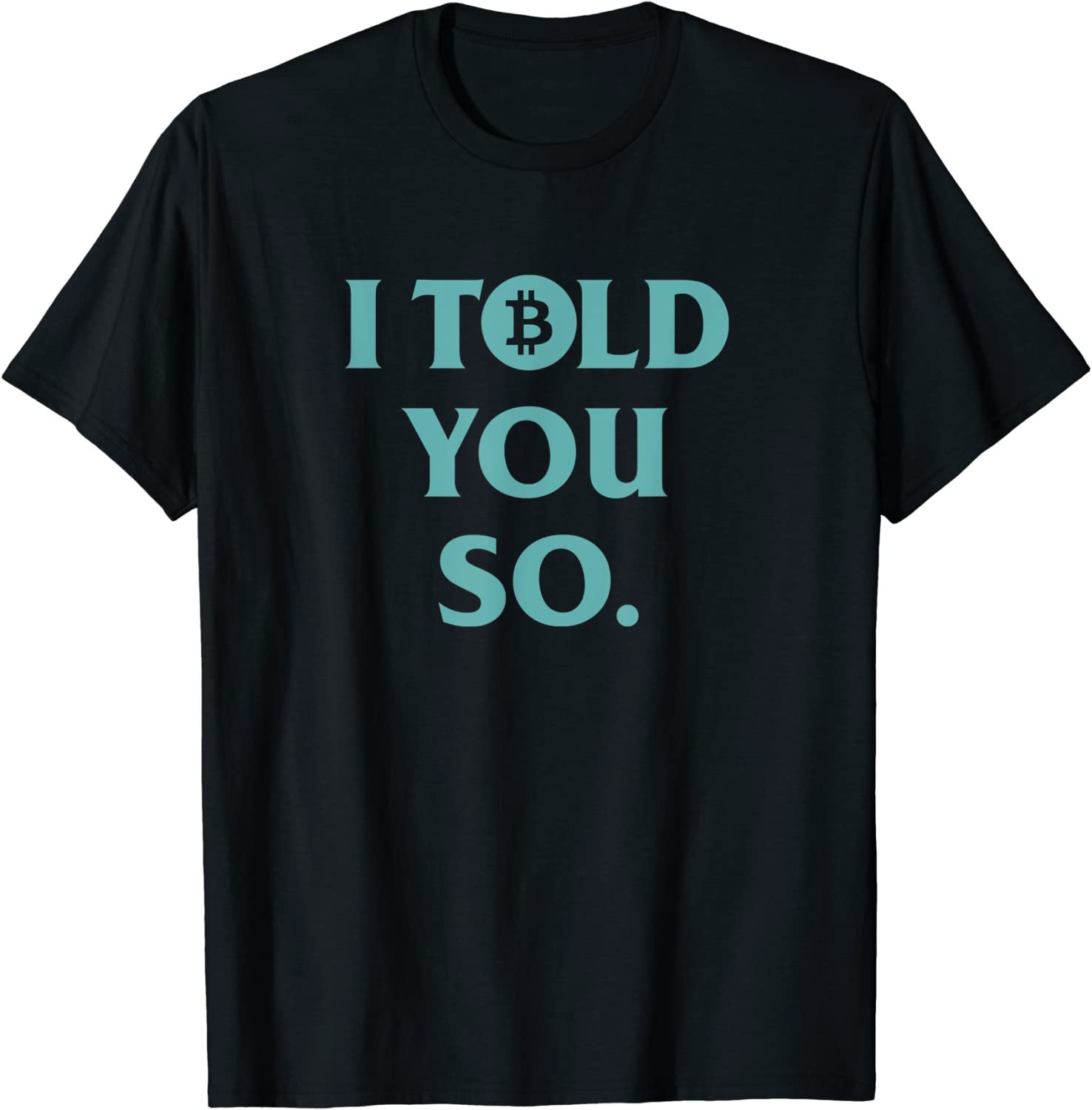 I Told You So Bitcoin Cool Trendy Funny Crypto Hodl Blue T-Shirt
