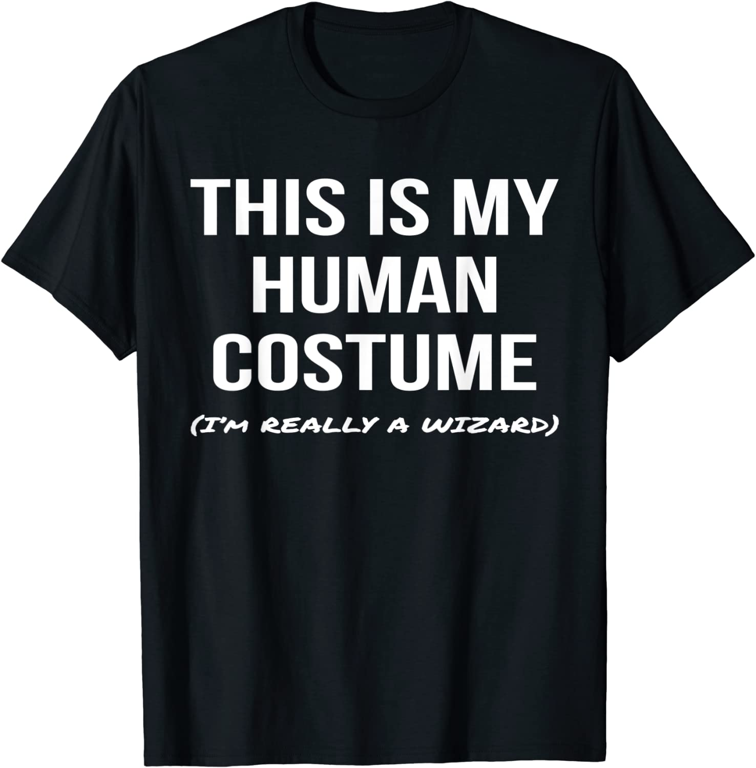 This Is My Human Costume I'm Cosplay a Wizard Max 78% OFF Shirt Over item handling Really