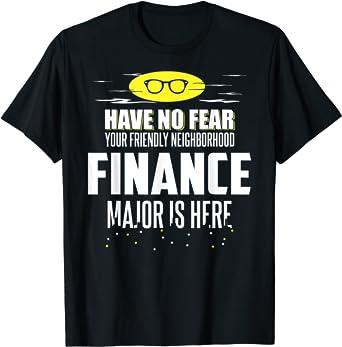 Amazon Com Funny Finance Major T Shirt Have No Fear T Shirt Clothing
