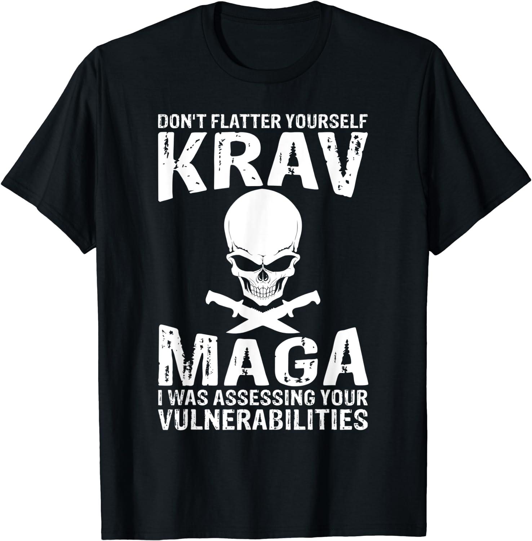 Don't Flatter Yourself Krav Maga I Was Assessing T-Shirts