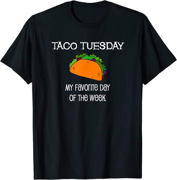 Taco Tuesday My Favorite Day On Week Shirt Masswerks Store
