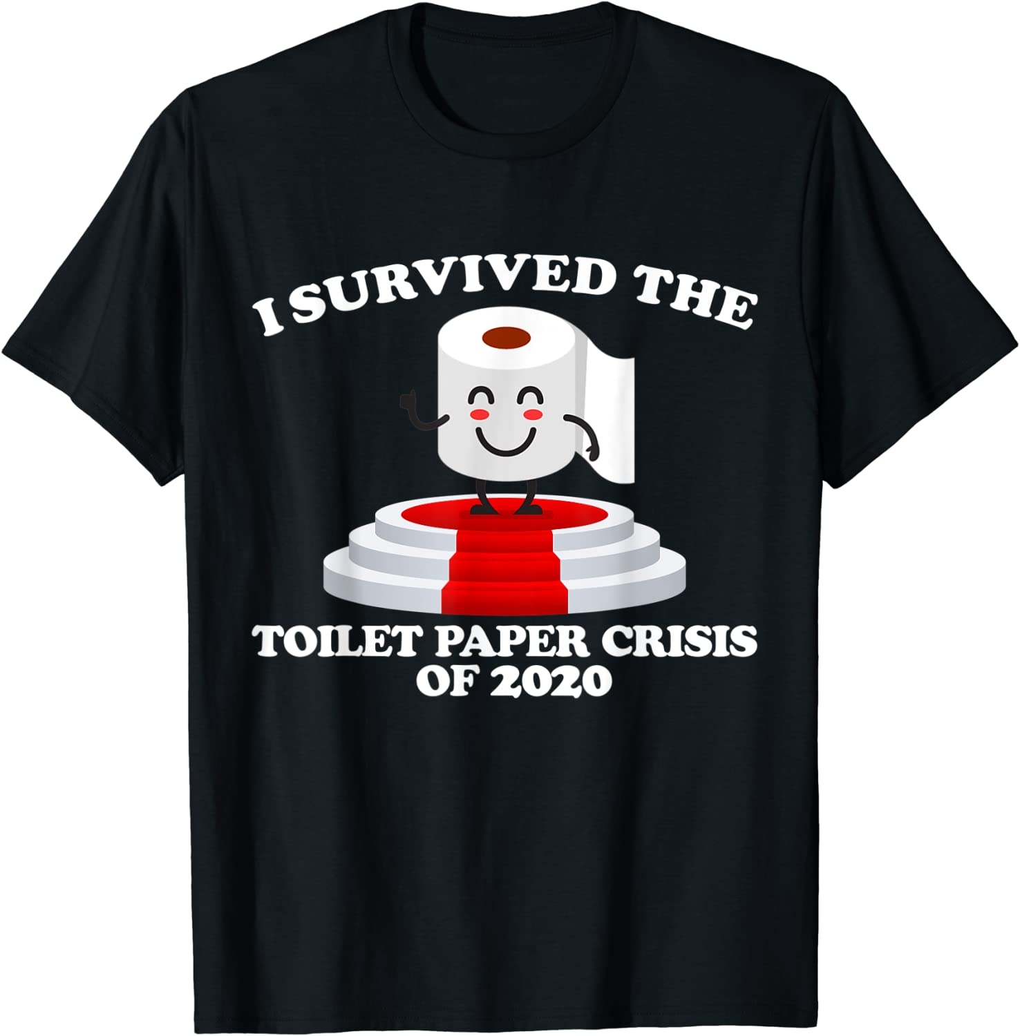 I survived the toilet paper shortage of 2020 T-shirt