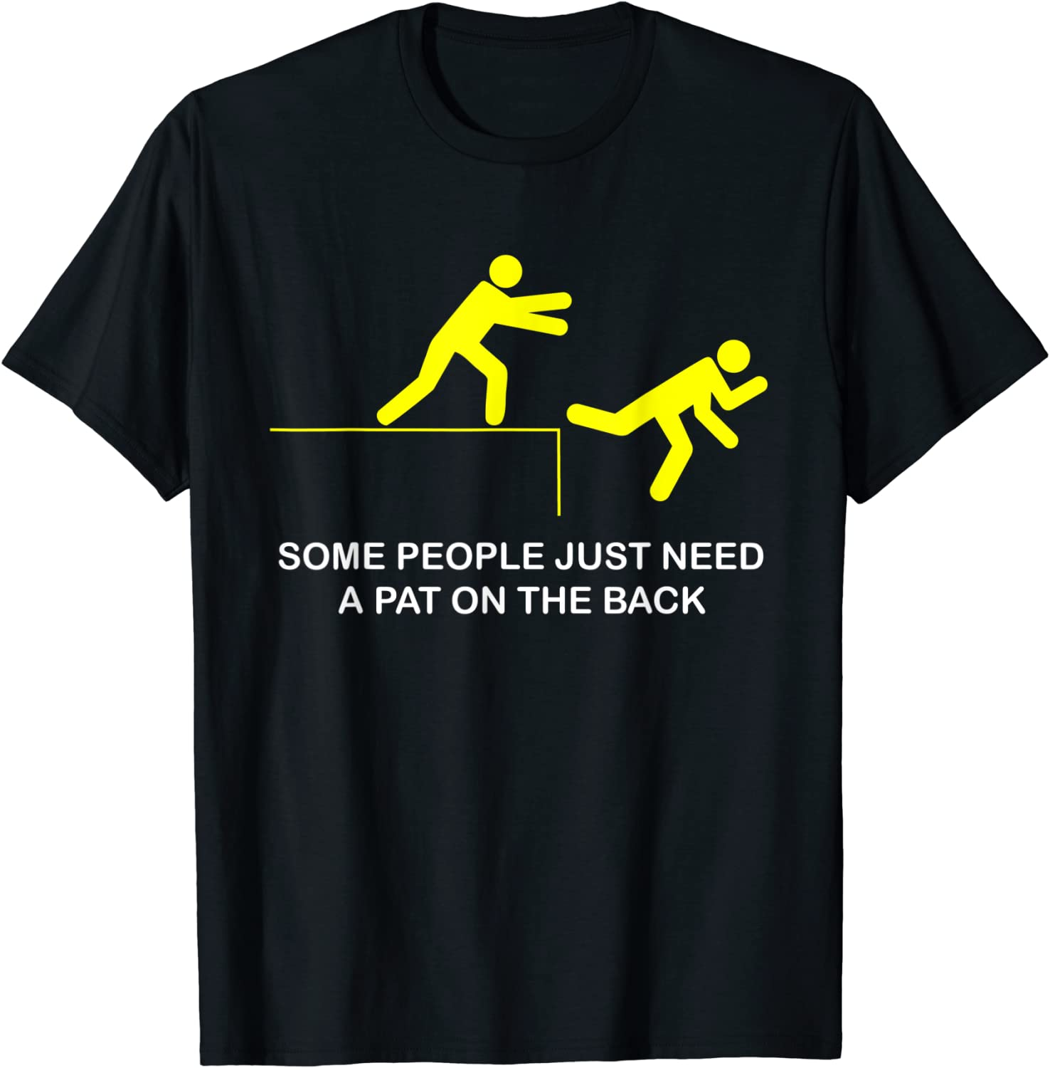 Some People Need A Pat On The Back Men/'s T-Shirt Novelty Sarcastic Funny Tee New