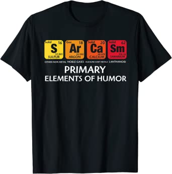 Funny Chemistry Shirt Primary Sarcasm Elements Science Gift T-Shirt