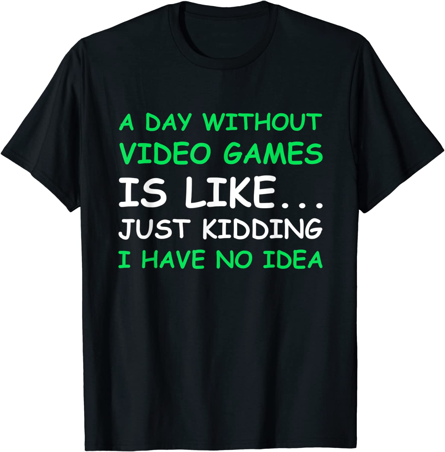 Outlet ☆ Free Shipping A Day Without Year-end gift Video Games Funny Gamer Gift Women T-Shi Men