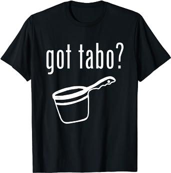 Got Tabo? T Shirt Funny Filipino Pinoy Humor Philippines